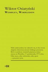 okładka WEMBLEY, WIMBLEDON, Ebook   Wiktor Osiatyński