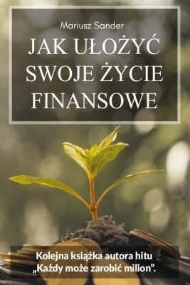 okładka Jak ułożyć swoje życie finansowe, Ebook | Mariusz  Sanader