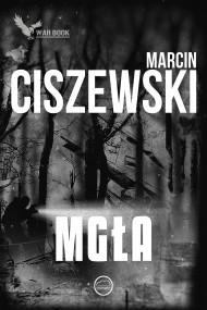 okładka Mgła. Ebook | EPUB,MOBI | Marcin Ciszewski
