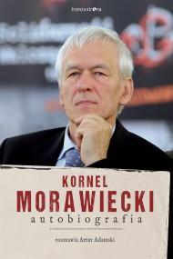 okładka Kornel Morawiecki. Autobiografia. Ebook | papier | Kornel Morawiecki, Artur Adamski