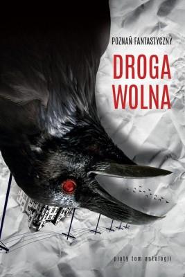 okładka Poznań Fantastyczny Droga wolna, Ebook | Praca Zbiorowa