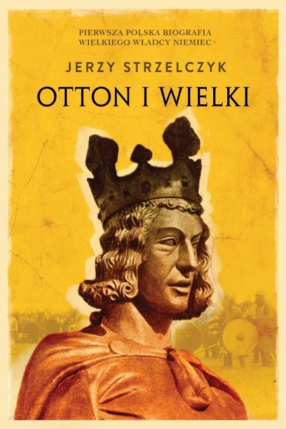 okładka Otton I Wielkiebook | EPUB, MOBI | Jerzy Strzelczyk