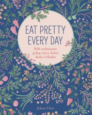 okładka Eat Pretty Every Day. Ebook | Jolene Hart