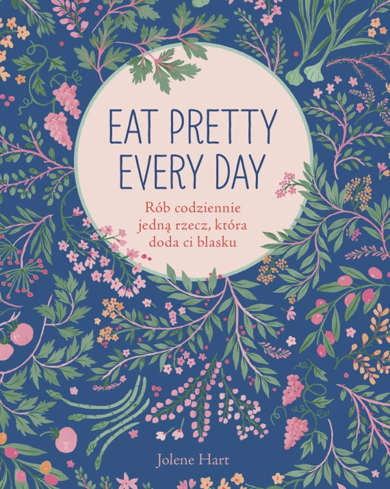 okładka Eat Pretty Every Day. Ebook | PDF | Jolene Hart