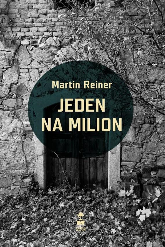 okładka Jeden na milion. Ebook | EPUB, MOBI | Martin Reiner, Mirosław  Śmigielski