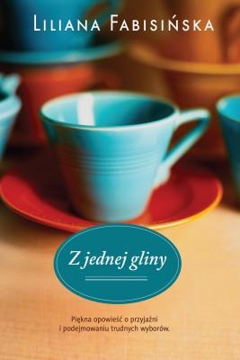 okładka Z jednej gliny, Ebook | Liliana Fabisińska
