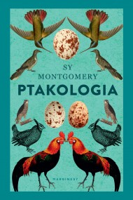 okładka Ptakologia. Ebook | Sy Montgomery, Adam Pluszka, Joanna Kułakowska-Lis
