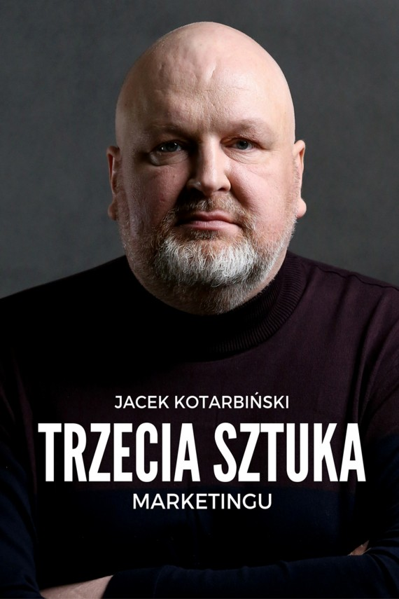 okładka Trzecia Sztuka Marketinguebook | EPUB, MOBI | Jacek Kotarbiński