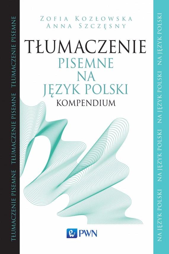 okładka Tłumaczenie pisemne na język polskiebook | EPUB, MOBI | Zofia  Kozłowska, Anna  Szczęsny