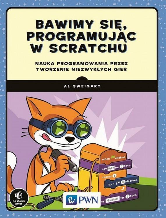 okładka Bawimy się, programując w Scratchu. Ebook | EPUB, MOBI | Al  Sweigart