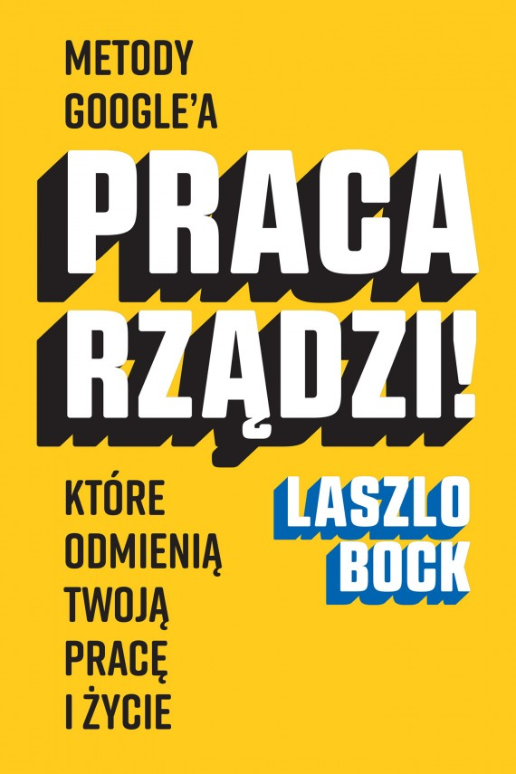 okładka Praca rządzi!. Ebook | EPUB, MOBI | Krzysztof Krzyżanowski, Laszlo Bock