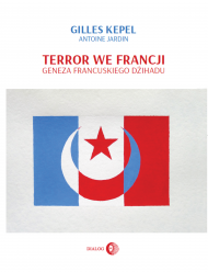 okładka TERROR WE FRANCJI, Ebook | Gilles  Kepel, Katarzyna  Pachniak, Antoine Jardin