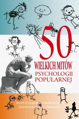 okładka 50 wielkich mitów współczesnej psychologii, Ebook | Scott O.  Lilienfeld, Steven Jay  Lynn, Barry L.  Beyerstein, John  Ruscio