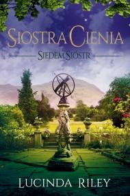 okładka Siostra Cienia. Siedem Sióstr, Ebook | Lucinda Riley, Marzenna Rączkowska, Maria Pstrągowska