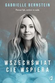 okładka Wszechświat cię wspiera, Ebook | Gabrielle Bernstein