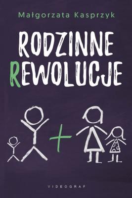 okładka Rodzinne rewolucje, Ebook | Małgorzata Kasprzyk