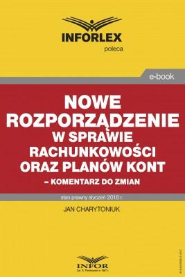 okładka Nowe rozporządzenie w sprawie rachunkowości oraz planów kont – komentarz do zmian, Ebook | Jan Charytoniuk