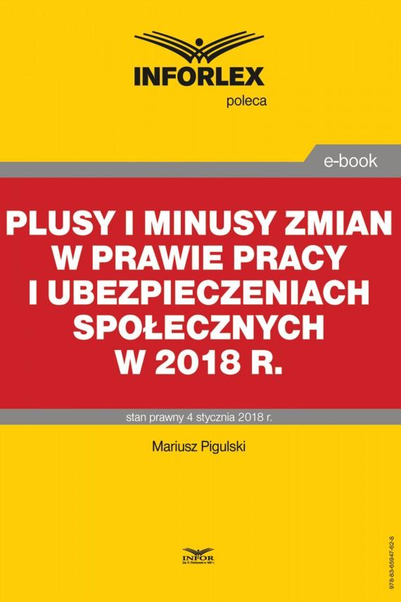okładka Plusy i minusy zmian w prawie pracy i ubezpieczeniach społecznych w 2018 r.ebook | PDF | Mariusz  Pigulski