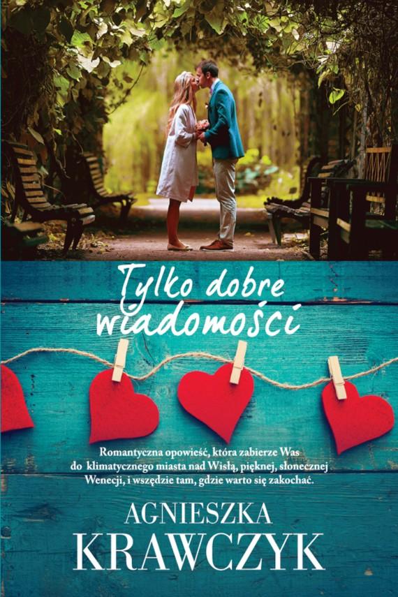 okładka Tylko dobre wiadomościebook | EPUB, MOBI | Agnieszka Krawczyk