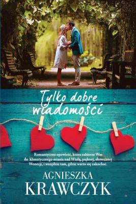 okładka Tylko dobre wiadomości, Ebook | Agnieszka Krawczyk