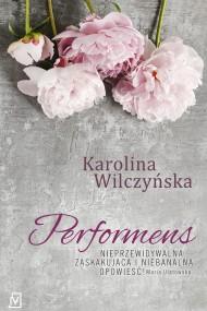 okładka Performens. Ebook   EPUB,MOBI   Karolina Wilczyńska