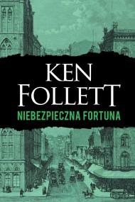 okładka Niebezpieczna fortuna. Ebook | EPUB,MOBI | Ken Follett, Grzegorz Kołodziejczyk
