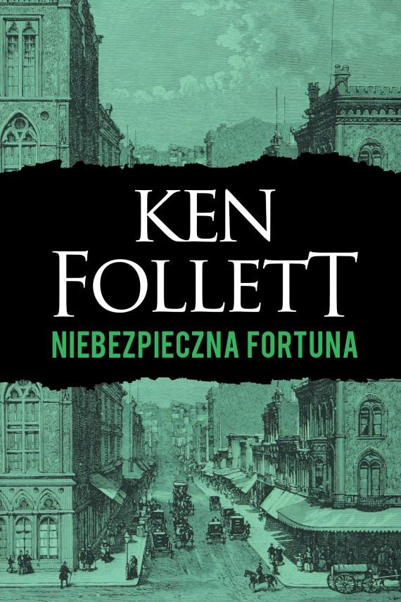okładka Niebezpieczna fortuna. Ebook | EPUB, MOBI | Ken Follett, Grzegorz Kołodziejczyk