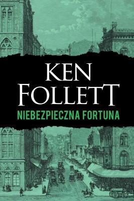 okładka Niebezpieczna fortuna, Ebook | Ken Follett, Grzegorz Kołodziejczyk