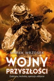 okładka Wojny przyszłości. Ebook | EPUB,MOBI | Marek Wrzosek