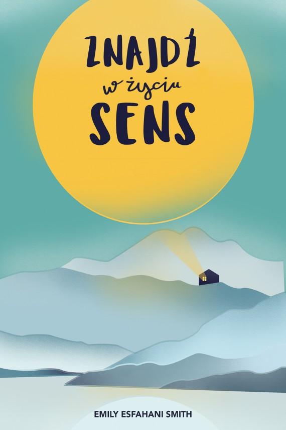 okładka Znajdź w życiu sensebook | EPUB, MOBI | Anna Czajkowska, Emily Esfahani Smith