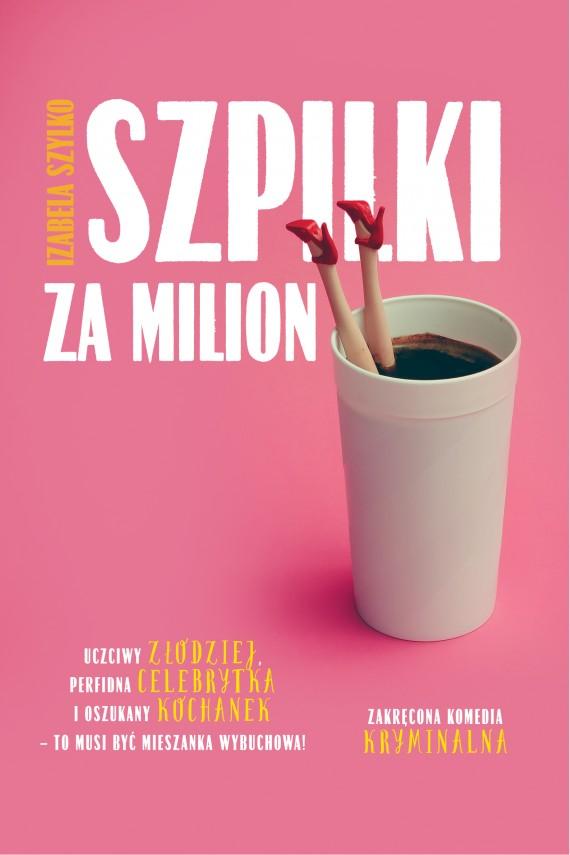 okładka Szpilki za milion. Ebook | EPUB, MOBI | Izabela Szylko