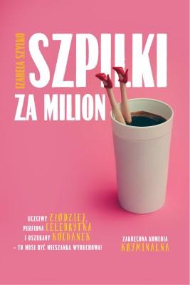 okładka Szpilki za milion, Ebook | Izabela Szylko