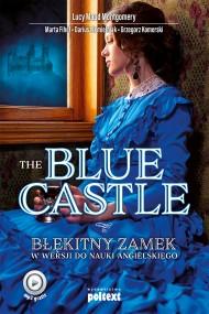 okładka The Blue Castle. Ebook | Dariusz Jemielniak, Marta Fihel, Lucy Maud Montgomery, Grzegorz Komerski
