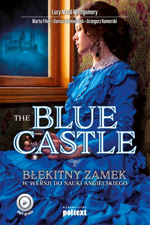 okładka The Blue Castleebook | EPUB, MOBI | Dariusz Jemielniak, Marta Fihel, Lucy Maud Montgomery, Grzegorz Komerski