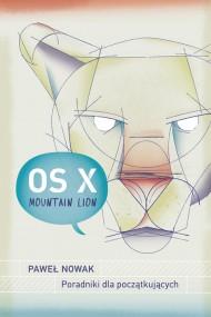 okładka Apple OS X Mountain Lion –Poradniki dla początkujących, Ebook | Paweł Nowak