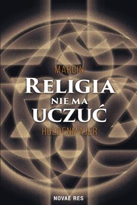 okładka Religia nie ma uczuć, Ebook | Marcin  Holdenmajer