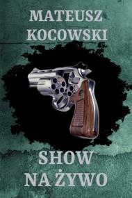okładka Show na żywo, Ebook | Mateusz Kocowski