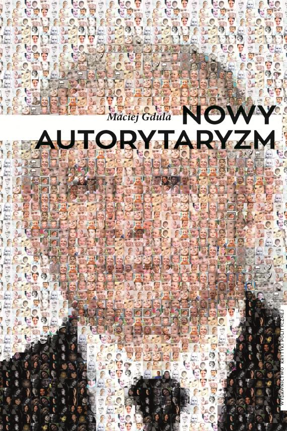 okładka Nowy autorytaryzm. Ebook | EPUB, MOBI | Maciej Gdula