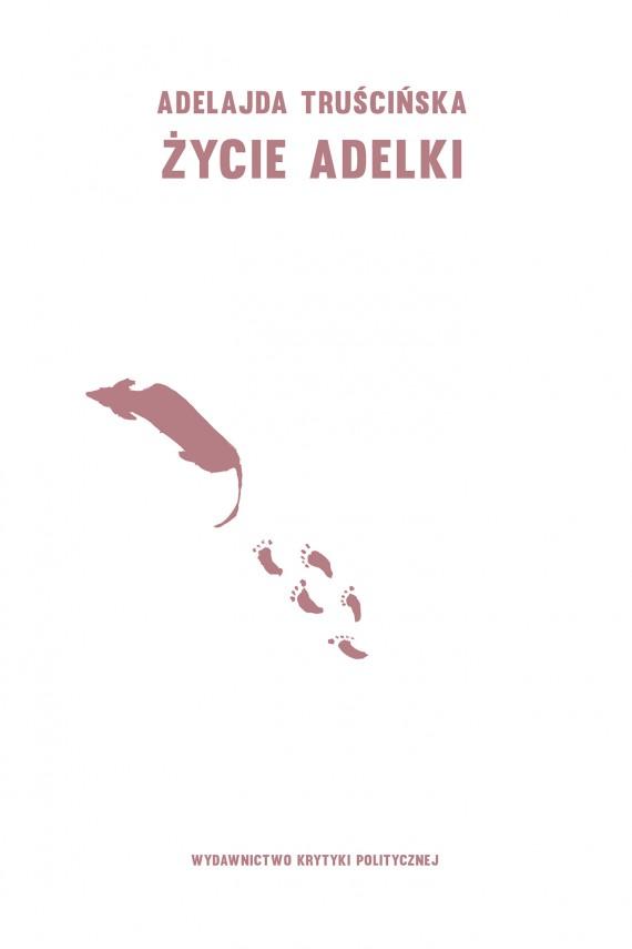 okładka Życie Adelkiebook | EPUB, MOBI | Adelajda  Truścińska