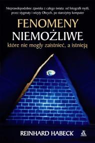 okładka Fenomeny niemożliwe, które nie mogły zaistnieć a istnieją, Ebook   Reinhard Habeck, Barbara Kwiatkowska, Katarzyna Łakomik