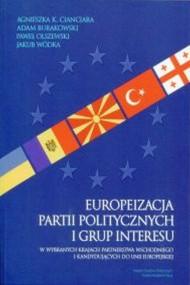 okładka Europeizacja partii politycznych i grup interesu, Ebook   Adam  Burakowski, Agnieszka K.  Cianciara, Jakub  Wódka, Paweł  Olszewski