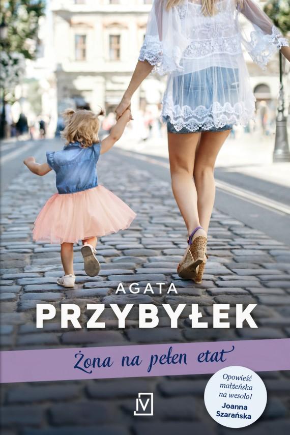 okładka Żona na pełen etat. Ebook | EPUB, MOBI | Agata Przybyłek