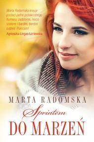 okładka Sprintem do marzeń. Ebook | EPUB,MOBI | Marta Radomska