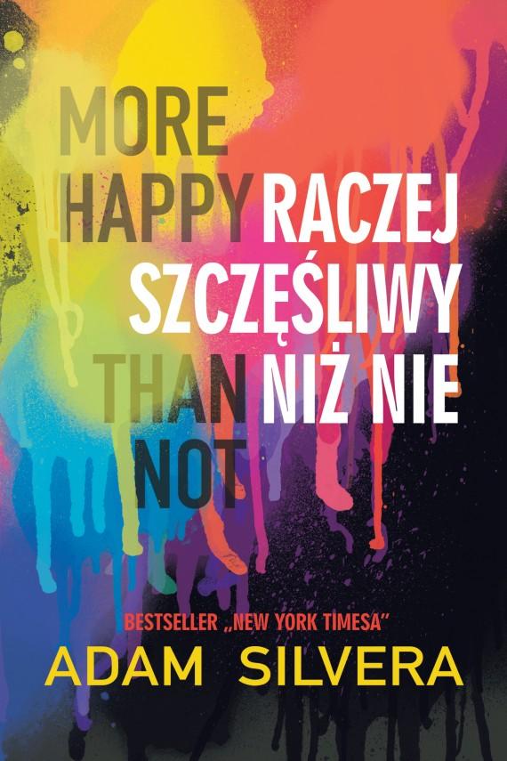 okładka More Happy Than Not. Raczej szczęśliwy niż nie. Ebook | EPUB, MOBI | Adam Silvera