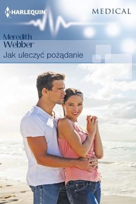 okładka Jak uleczyć pożądanie, Ebook | Meredith Webber