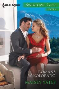 okładka Romans w Kolorado. Ebook | EPUB,MOBI | Maisey Yates