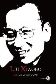okładka Nie mam wrogów. Ebook | Liu Xiaobo, Piotr Dubicki