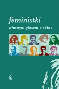 okładka Feministki. Własnym głosem o sobie, Ebook | Sławomira Walczewska