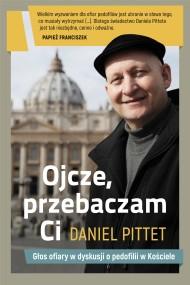 okładka Ojcze, przebaczam ci, Ebook | Daniel Pittet