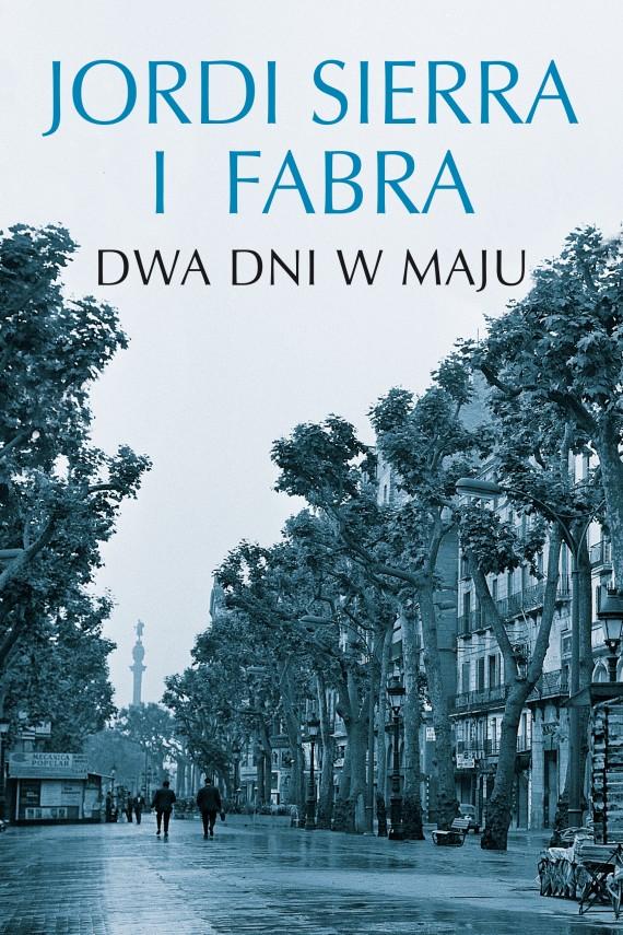 okładka Dwa dni w maju. Ebook | EPUB, MOBI | Jordi Sierra i Fabra, Rozayla Sasor